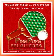 SUPER PIN'S TENNIS De TABLE : PING-PONG De FEUQUIERES (Oise) En émail Cloisonné Base Or, Signé PLG, Format 2X1,9cm - Tennis De Table
