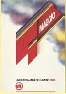Tematica - Sindacati - UIL - 1985 - 1 Maggio - Unione Italiana Del Lavoro - Not Used - Sindacati