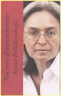Tematica - Donne Celebri - Anna Politkovskaja - Giornalista Russa - Noi Non Dimenticheremo - Adelphi, Articolo 21 - Not - Donne Celebri