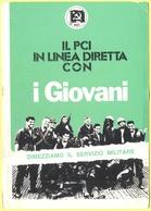 Tematica - Partiti Politici - PCI - Il PCI In Linea Diretta Con I Giovani - Dimezziamo Il Servizio Militare - Not Used - Political Parties & Elections