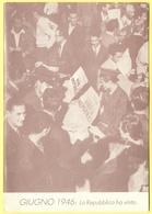 Tematica - Partiti Politici - PCI - Giugno 1946: La Repubblica Ha Vinto - Modena, 40° Festa Provinciale De L'Unità - Not - Political Parties & Elections