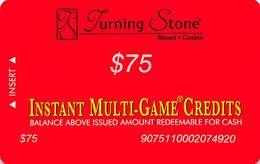 Turning Stone Casino - Verona NY - $75 Instant Multi-Game Credits - XX15 Issue (See Description) - Casino Cards