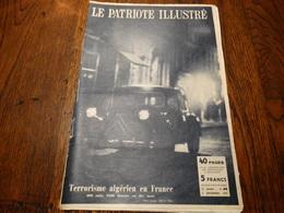 Le Patriote Illustré N° 49 Du 08/12/1957.Terrorisme Algérien En France,expo 58,destination Lune....... - Informations Générales