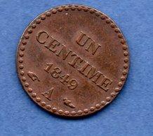 Dupré  -  1 Centime 1849 A  -  état  TTB - France