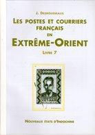 Desrousseaux: Postes Et Courriers En Extreme Orient : Nouveaux états D'indochien Tome 7 - Specialized Literature