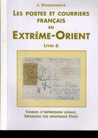 Desrousseaux: Postes Et Courriers En Extreme Orient : Timbre Local , Emission Des Nouveaux Etats  Tome 6 - Specialized Literature