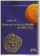 Numismatique Des Rois De Navarre De 1000 à 1515 Inventaire Complet Avec Inédits Livre N° 17. - 476-1789 Monnaies Seigneuriales