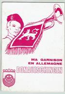 Ma Garnison En Allemagne: DONAUESCHINGEN Forêt Noire - Livret 42 Pages Pour Les Appelés - Format 14.2x21 - Bon état - Livres, Revues & Catalogues