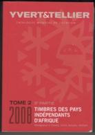 """Catalogue Yvert & Tellier  """"Timbres Des Pays Indépendants D'Afrique"""". Tome 2. 3 Ième Partie De 2008 - France"""
