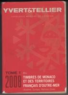 """Catalogue Yvert & Tellier  """"Timbres De Monaco Et Des Territoires Français D'Outre-Mer """". Tome 1. Bis De 2008 - France"""