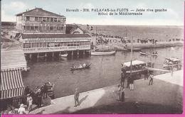 -- 34 - PALAVAS LES FLOTS -- JETÉE RIVE GAUCHE  HOTEL DE LA MEDITERRANEE  -- CARTE COLORISÉE --   ANIMATION - Palavas Les Flots