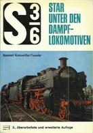 S 3/6 STAR UNTER DEN DAMPFLOKOMOTIVEN - HOECHERL - KRONAWITTER - TAUSCHE ( EISENBAHNEN RAILWAY LOCOMOTIVES STEAM) - Chemin De Fer