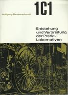 1C1 ENTSTEHUNG UND VERBREITUNG DER PRÄRIE LOKOMOTIVEN - Wolfgang MESSERSCHMIDT ( EISENBAHNEN RAILWAY LOCOMOTIVES STEAM) - Chemin De Fer