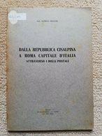 DALLA REPUBBLICA CISALPINA A ROMA CAPITALE D'ITALIA DI BALDONI ALFREDO ANNO 1942 - Philately And Postal History