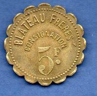 Paris  -  5 Francs -- Blateau Frères  --état  SUP - Monétaires / De Nécessité
