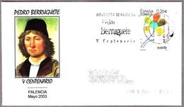 V CENTENARIO De PEDRO BERRUGUETE. Pintor - Painter. Palencia 2003 - Arte