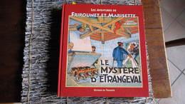 FRIPOUNET ET MARISETTE  LE MYSTERE D'ETRANGEVAL   BONNET   LE TRIOMPHE - Non Classés