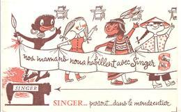 Buvard SINGER Nos Mamans Nous Habillent Avec SINGER Partout Dans Le Monde Entier - Textile & Clothing