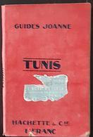TUNIS ET SES ENVIRONS. Guides Joanne. Edition De 1908 - 1901-1940