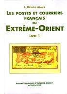 Desrousseaux: Postes Et Courriers En Extreme Orient  Les BFE 1860-1895 Tome 1 - Specialized Literature