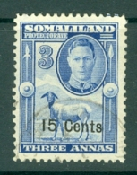 Somaliland Protectorate: 1951   KGVI - Surcharge    SG127     15c On 3a    Used - Somaliland (Protectorate ...-1959)