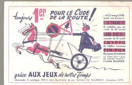 Buvard Toujours 1er Pour Le Code De La Route Editions Ed; DUJARDIN (COULEUR BLANCHE) - Stationeries (flat Articles)