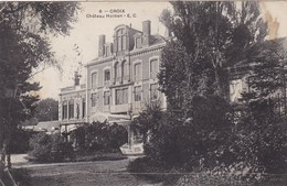 59. CROIX. CPA .CHATEAU HOLDEN. ANNEE 1907 +  TEXTE - Other Municipalities