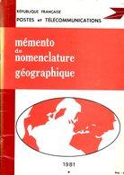 Ministere Ptt: Mémento Nomenclature Géographique 1981 - Specialized Literature