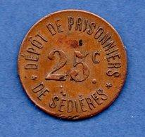 Clergoux  -  Dépôt De Prisonniers De Sédières  -- 25 Centimes   -  état  TTB -  1 Coup Tranche - Monétaires / De Nécessité