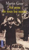 Martin Gray - Au Nom De Tous Les Miens - Historisch