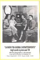 """Tematica - Radio - 1997 - """"La Radio Tra Guerra E Intrattenimento"""" Dagli Esordi Ai Primi Anni 50 - Mostra Fotografica E D - Eventi"""