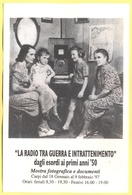 """Tematica - Manifestazioni - Radio - 1997 - """"La Radio Tra Guerra E Intrattenimento"""" Dagli Esordi Ai Primi Anni 50 - Mostr - Manifestazioni"""