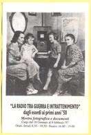 """Tematica - Storia - Radio - 1997 - """"La Radio Tra Guerra E Intrattenimento"""" Dagli Esordi Ai Primi Anni 50 - Mostra Fotogr - Storia"""