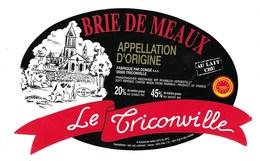 Etiquette Fromage  Brie De Meaux Le Triconville  Fromagerie Dongé Triconville Meuse 55 - Fromage