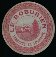 """Ancienne Etiquette Fromage  Le Roburien Fabriqué En Lorraine  Fromagerie Bittner Chatenois Vosges 88 """"vache"""" - Fromage"""