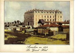 33 ARCACHON En 1874 N°6998 Le Grand Hôtel Et Les Cabines De Bains - Arcachon
