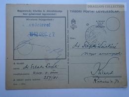 ZA167.5  Hungary  WWII  - Dr. Szepes László  - TP 257/01 Tábori Postai Levelezőlap  -  1942 Kispest -Ellenőrizve - Covers & Documents