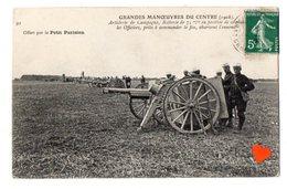 01330-LE-MILITARIA-GRANDES MANOEUVRES DU CENTRE (1908)-Artillerie De Campagne,Batterie De 75 M/m En Position De Combat - Manovre