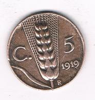 5  CENTESIMI 1919 R    ITALIE /0523/ - 1861-1946 : Royaume