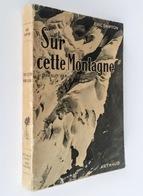 Sur Cette Montagne / Eric Shipton. - Grenoble ; Paris : Arthaud, 1950 - Nature
