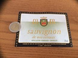 Étiquette Vin «BORDEAUX - Sauvignon De Nos Coteaux - Coopérative Du Blayais - BLAYE (33)» - Bordeaux