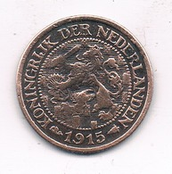 1 CENT 1915 NEDERLAND /0555/ - [ 3] 1815-… : Kingdom Of The Netherlands