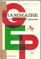 Scolaire Grammaire Pour écrire Et Parler Pour CM2 Par DELPIERRE & FURCY Des Editions Fernand Nathan De 1975 - Books, Magazines, Comics