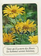 Fleurs Jaunes (?). Tant Qu'il Y Aura Des Fleurs Les Hommes Seront Heureux - Flowers, Plants & Trees