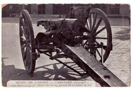 3872 - Musée De L'Armée - Campagne 1914-1915 - Canon Français De 75 Criblé De Coups ( Retour De La Ligne De Feu ) - - Museum