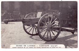 3873 - Musée De L'Armée - Campagne 1914-1915 - Canon Français De 75 Criblé De Coups ( Retour De La Ligne De Feu ) - - Museum