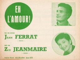 PARTITION JEAN FERRAT / ZIZI JEANMAIRE - EH L'AMOUR ! - 1961 - EXCELLENT ETAT COMME NEUVE - - Autres