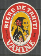 TAHITI. VAHINÉ. BIÈRE DE TAHITI (bottle Label)   The Last One Available - Alcools