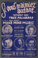 Partition Si Vous M'aimez Autant...du Film De Walt Disney Make Mine Music De 1947 - Autres
