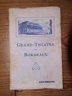 Album Programme Grand Théâtre De Bordeaux Chauvet Mauret-Lafage Saison 1932-1933 Publicité Commerces Magasins - Théâtre